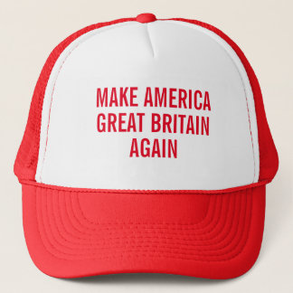 Make America Great Britain Again Trucker Hat