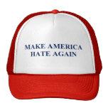 Make America Hate Again- Anti- Donald Trump 2016 Cap