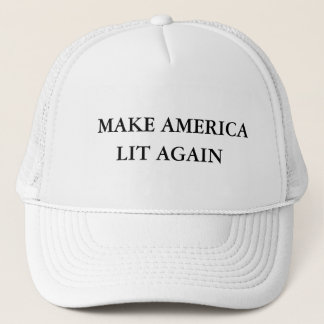 Make America Lit Again - Donald Trump Trucker Hat