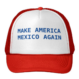 Make America Mexico again Cap