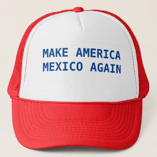 Make America Mexico again Trucker Hat