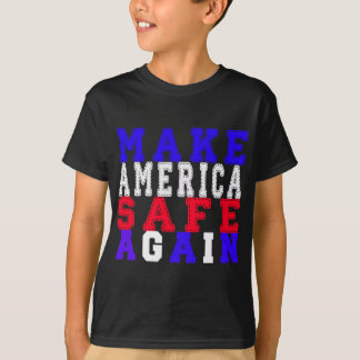 Make America Safe Again T-Shirt