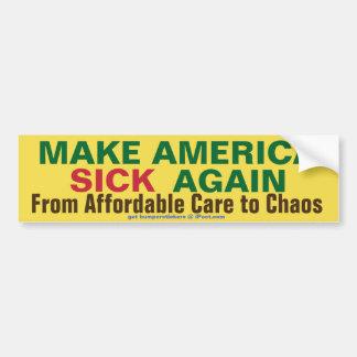 Make America Sick Again Bumper Sticker