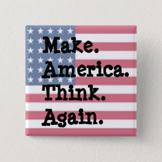 Make America Think Again, Anti Trump Humour 15 Cm Square Badge