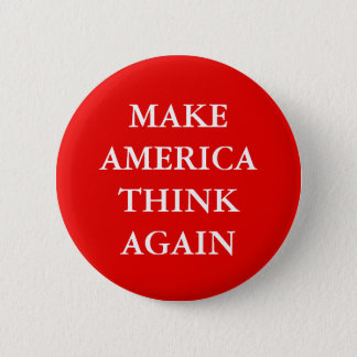 """MAKE AMERICA THINK AGAIN"" PARODY 6 CM ROUND BADGE"