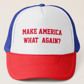 MAKE AMERICA WHAT AGAIN TRUCKER HAT