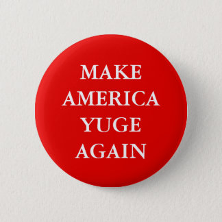 """MAKE AMERICA YUGE AGAIN"" PARODY 6 CM ROUND BADGE"
