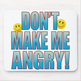 Make Angry Life B Mouse Mat