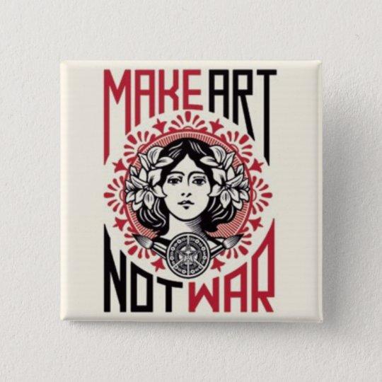 make art not war 15 cm square badge