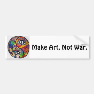 Make Art Not War Bumper Bumper Stickers