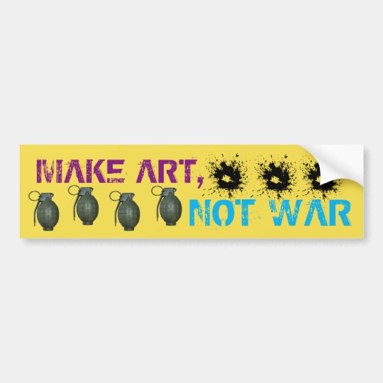 Make Art, Not War Bumper Sticker
