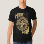 Make Art Not War T Shirts