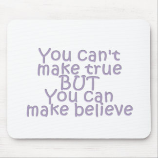 Make Believe Mouse Pad
