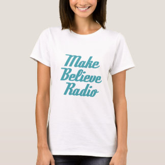 Make Believe Radio Aqua Lettering White Ladies Tee