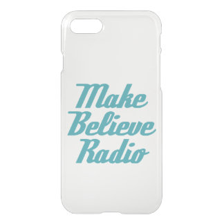 Make Believe Radio iPhone 7 Clear Case
