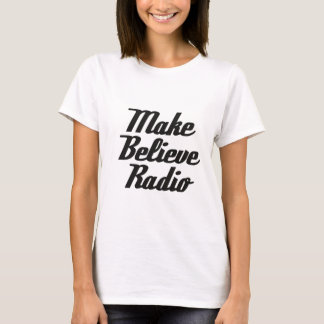 Make Believe Radio Ladies Tee White
