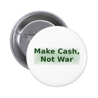 Make Cash, Not War - 2 6 Cm Round Badge