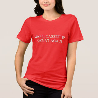 Make Cassettes Great Again T-Shirt
