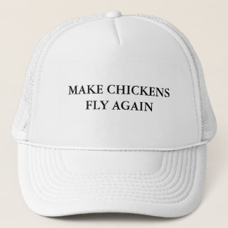 Make Chickens Fly Again Trucker Hat