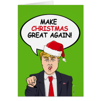 Make Christmas Great Again - Let's Celebrate Bigly Card