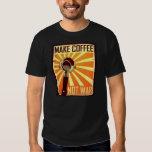 Make Coffee Not War T Shirts