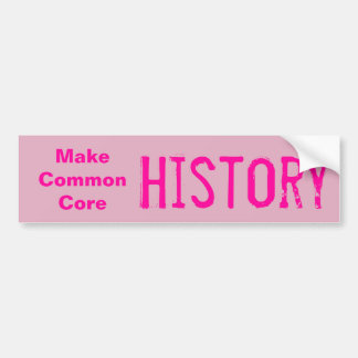 Make Common Core History Bumper Sticker