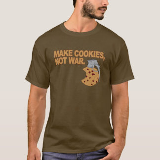 Make cookies, not war T-Shirt