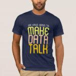 Make Data Talk T-shirt