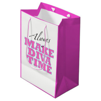 """Make Diva Time""/ Relax / Always! Medium Gift Bag"