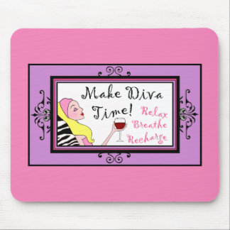 """""""Make Diva Time""""/ Relax Breathe Recharge Mouse Pad"""