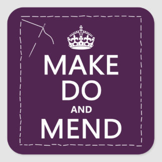 Make Do and Mend (all colors) Square Sticker