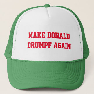 MAKE DONALD DRUMPF AGAIN TRUCKER HAT