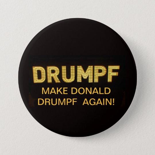 Make Donald Drumph Again! 7.5 Cm Round Badge