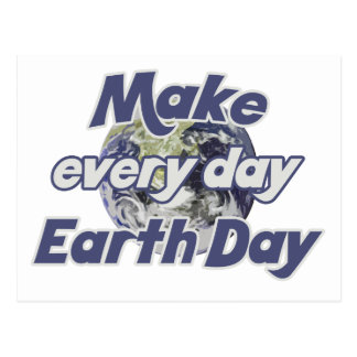 Make Earth Day Every Day Environmentalist Postcard