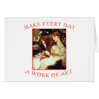 Make Every Day a Work of Art Card