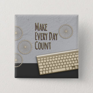 Make Every Day Count Dark Gray 15 Cm Square Badge