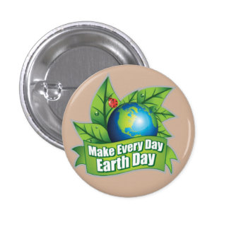 Make Every Day Earth Day 3 Cm Round Badge