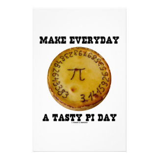 Make Everyday A Tasty Pi Day (Pi On Baked Pie) Customized Stationery
