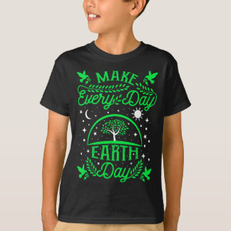 Make Everyday Earth Day T-Shirt