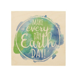 Make Everyday Earth Day Wood Sign