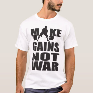 Make Gains Not War - Sumo Deadlift - Light Shirt