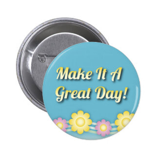 Make It A Great Day Inspirational 6 Cm Round Badge