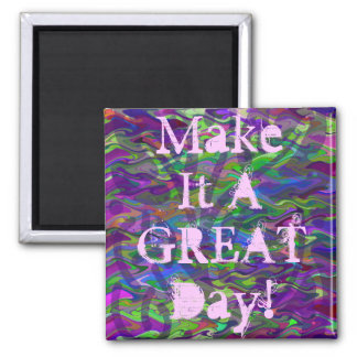 Make It A GREAT Day! Square Magnet