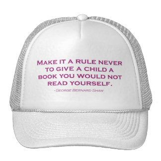 Make It A Rule Never To Give A Child A Book Trucker Hats