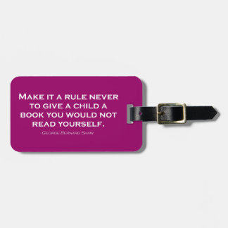 Make It A Rule Never To Give A Child A Book Luggage Tags