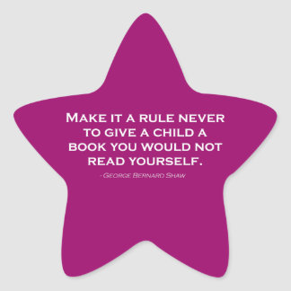 Make It A Rule Never To Give A Child A Book Star Sticker
