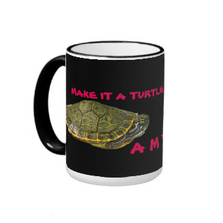 Make It A Turtle Kind Of Day Mugs
