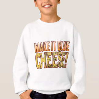 Make It Blue Cheese Sweatshirt