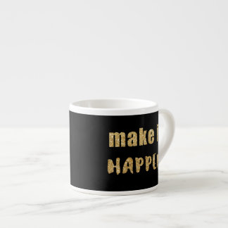 Make it Happen Espresso Cup