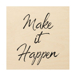 Make it Happen Motivational Quote Black Script Wood Wall Decor
